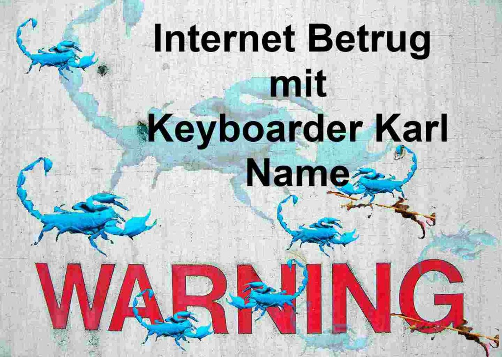 Internet Betrug mit Keyboarder Karl Name